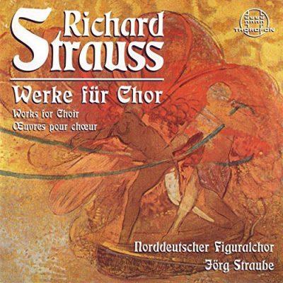 Richard Strauss: Werke für Chor