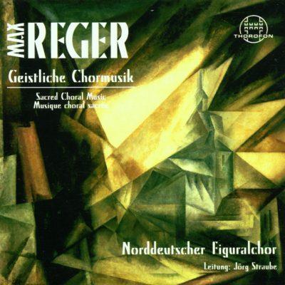 Max Reger: Geistliche Chormusik
